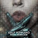 Kisses Down Low