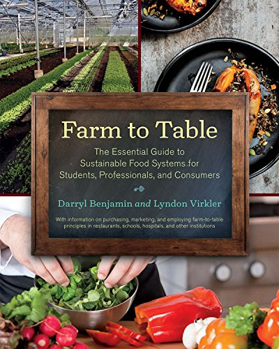 Farm to Table: The Essential Guide to Sustainable Food Systems for Students, Professionals, and Consumers by Darryl Benjamin, Lyndon Virkler