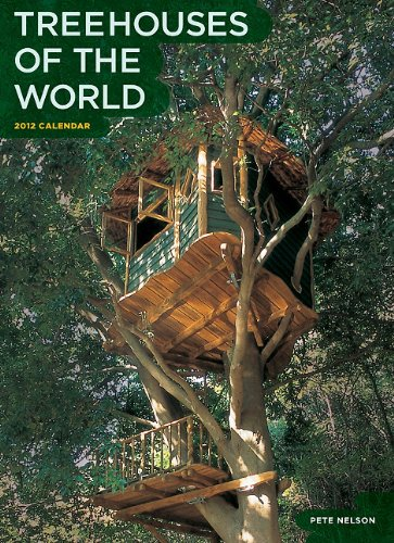 Treehouses of the World 2012 Wall Calendar