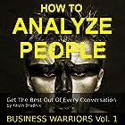 How to Analyze People: Get the Best out of Every Conversation: Business Warriors, Book 1 Hörbuch von Kevin Bradnik Gesprochen von: Kevin Coffin