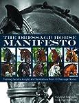 The Dressage Horse Manifesto: Trainin...
