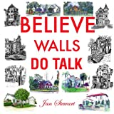 Believe Walls Do Talk