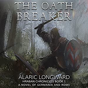 The Oath Breaker: A Novel of Germania and Rome Audiobook