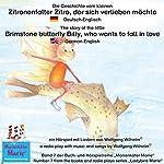 Die Geschichte vom kleinen Zitronenfalter Zitro, der sich verlieben möchte. Deutsch-Englisch: The story of the little brimstone butterfly Billy, who wants to fall in love. German-English | Wolfgang Wilhelm
