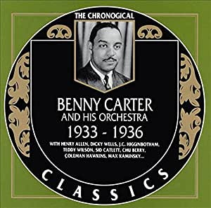 Benny Carter and His Orchestra: The Chronological Classics, 1933-1936