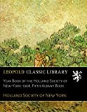 img - for Year Book of the Holland Society of New-York: 1908, Fifth Albany Book book / textbook / text book