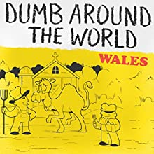 Dumb Around the World: Wales Audiobook by  Reader's Digest -editor Narrated by P. J. Ochlan