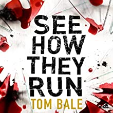 See How They Run Audiobook by Tom Bale Narrated by Kris Dyer