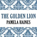 The Golden Lion | Pamela Haines