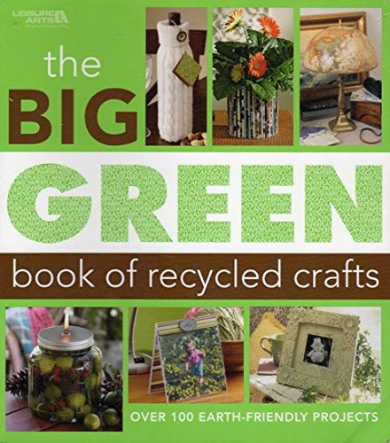 Leisure Arts - Big Green Book Of Recycled Crafts - 1