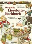Das gro�e Lieselotte-Kochbuch: Kinder...