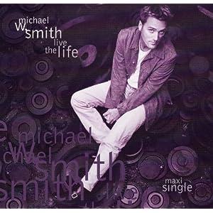 Michael W. Smith - Live The Life Maxi Single 1997
