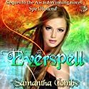 Everspell: Spellbound, Book Two Audiobook by Samantha Combs Narrated by Kate Reinders, Andrew Eiden