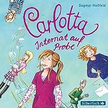 Internat auf Probe (Carlotta 1) Hörbuch von Dagmar Hoßfeld Gesprochen von: Marie Bierstedt