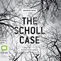 The Scholl Case: The Deadly End of a Marriage Audiobook by Anja Reich-Osang Narrated by Edwina Wren
