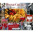 Polish Chicago: Our History, Our Recipes