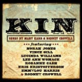 Kin: Songs by Mary Karr & Rodney Crowell by Rodney Crowell, Mary Karr (2012) Audio CD