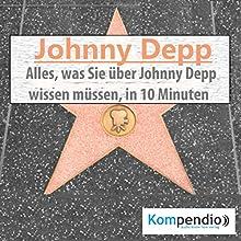 Johnny Depp: Alles, was sie über Johnny Depp wissen müssen, in 10 Minuten (Biografie kompakt) Hörbuch von Alessandro Dallmann Gesprochen von: Jens Zange