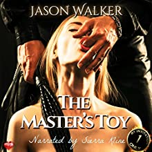 The Master's Toy: By Invitation Only, Book 1 Audiobook by Jason Walker Narrated by Sierra Kline