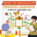 Peel It. Design It. Tropical Paradise 2012 Calendar