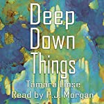 Deep Down Things | Tamara Linse