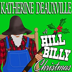 A Hillbilly Christmas (Formerly 'Moonlight and Mistletoe') Audiobook