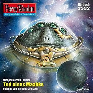 Tod eines Maahks (Perry Rhodan 2532) Hörbuch