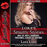 Lora's Smutty Stories: Anal Sex, MILFs, Gangbangs, Threesomes, Lesbian Sex, and More | Lora Lane