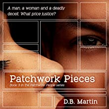 Patchwork Pieces: Patchwork People, Book 3 Audiobook by D B Martin Narrated by Rob Groves