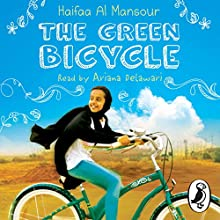 The Green Bicycle Audiobook by Haifaa Al Mansour Narrated by Ariana Delawari