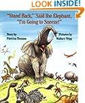 """""""Stand Back,"""" Said the Elephant, """"I'm..."""