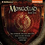 The Mongoliad: The Foreworld Saga, Book 2 | Neal Stephenson,Greg Bear,Mark Teppo,Nicole Galland,Erik Bear,Joseph Brassey,Cooper Moo