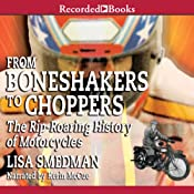 From Boneshakers to Choppers: The Rip-Rearing History of Motorcycles | [Lisa Smedman]
