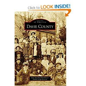 Davie County (Images of America) (Images of America (Arcadia Publishing)) Jane Satchell McAllister and Debra Leigh Dotson