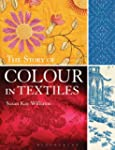 Story Of Colour In Textiles, The
