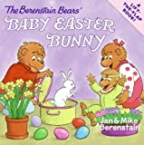 img - for The Berenstain Bears' Baby Easter Bunny book / textbook / text book