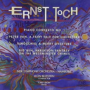 Toch: Piano Cto #1, Pinocchio, Big Ben, Peter Pan