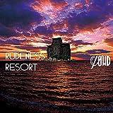 RUDENESS RESORT(初回生産限定盤B)(DVD付)