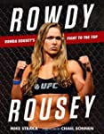 Rowdy Rousey: Ronda Rousey's Fight to...