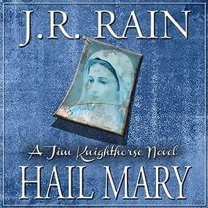 Hail Mary: Jim Knighthorse Series, Book 3 | [J.R. Rain]