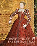 Treasures of the Royal Courts: Tudors, Stuarts and Russian Tsars (Victoria & Albert Museum: Exhibition Catalogues)