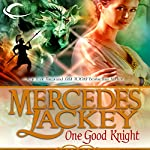 One Good Knight: Tales of the Five Hundred Kingdoms, Book 2 | Mercedes Lackey