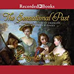 The Sensational Past: How the Enlightenment Changed the Way We Use Our Senses | Carolyn Purnell