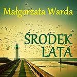 Środek lata | Malgorzata Warda