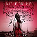 Die for Me Audiobook by Amy Plum Narrated by Julia Whelan