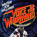 Voice of the Whirlwind Audiobook by Walter Jon Williams Narrated by Don Leslie