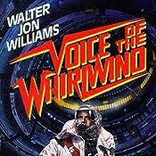 Voice of the Whirlwind | [Walter Jon Williams]