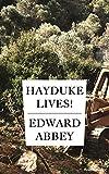 Hayduke Lives! (Edward Abbey Series Book 4)