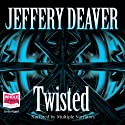 Twisted (       UNABRIDGED) by Jeffery Deaver Narrated by Richard Ferrone, Tom Stechschulte, Pete Bradbury, Christine McMurdo-Wallis