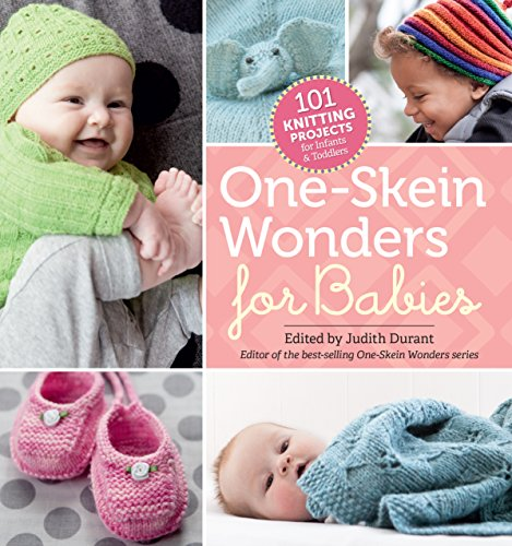 Download One-Skein Wonders® for Babies: 101 Knitting Projects for Infants & Toddlers